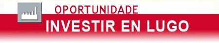 Oportunidade: investir en Lugo