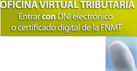 Oficina Virtual Tributaria. Entrar con DNI Electrónico o certificado digital.