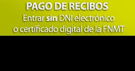 Pago de recibos, sin DNI electrónico o certificado digital.